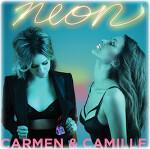 Carmen & Camille - 2013 Neon