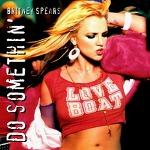 M) Britney Spears -> Do Somethin'