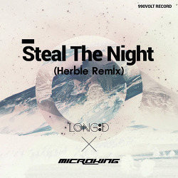 [990VOLT Records] MicroKing - Steal The Night (Feat. Long D) (Herbie Remix)