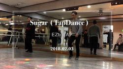 (영상) 탭댄스 - Sugar (2018.02.03)
