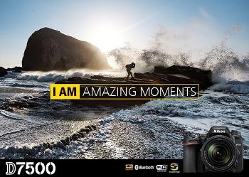I AM AMAZING MOMOENTS 당신의 최고의 순간을 D7500과 함께!