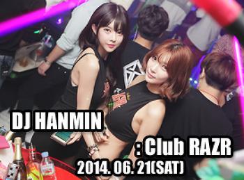 2014. 06. 21 (SAT) DJ HANMIN @ RAZR