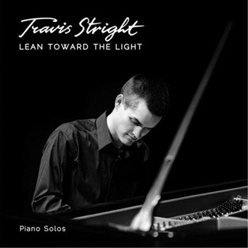 Travis Stright [2017, Lean Toward the Light]