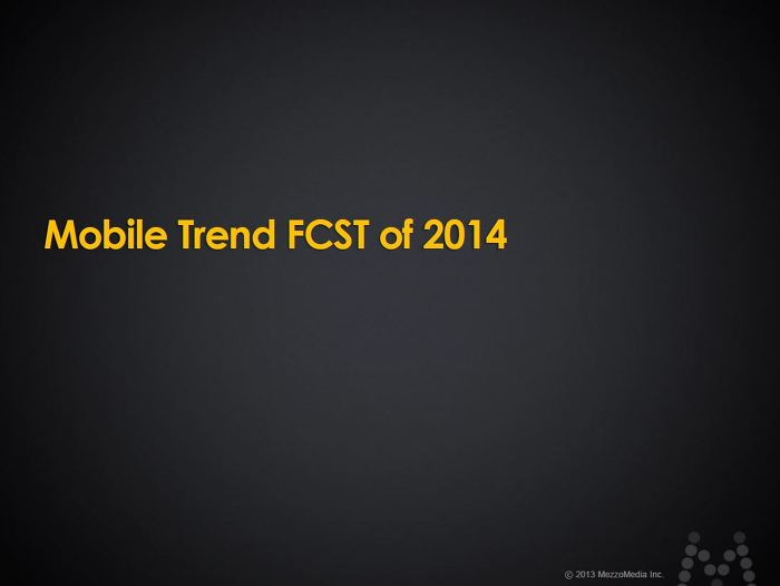 Mobile Trend FCST of 2014