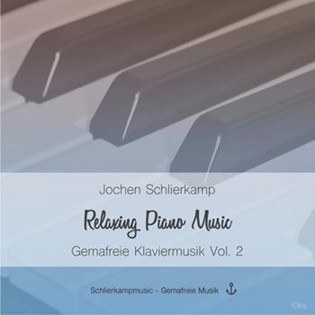 Jochen Schlierkamp [2017, Relaxing Piano Music - Gemafreie Klaviermusik Vol. 2]